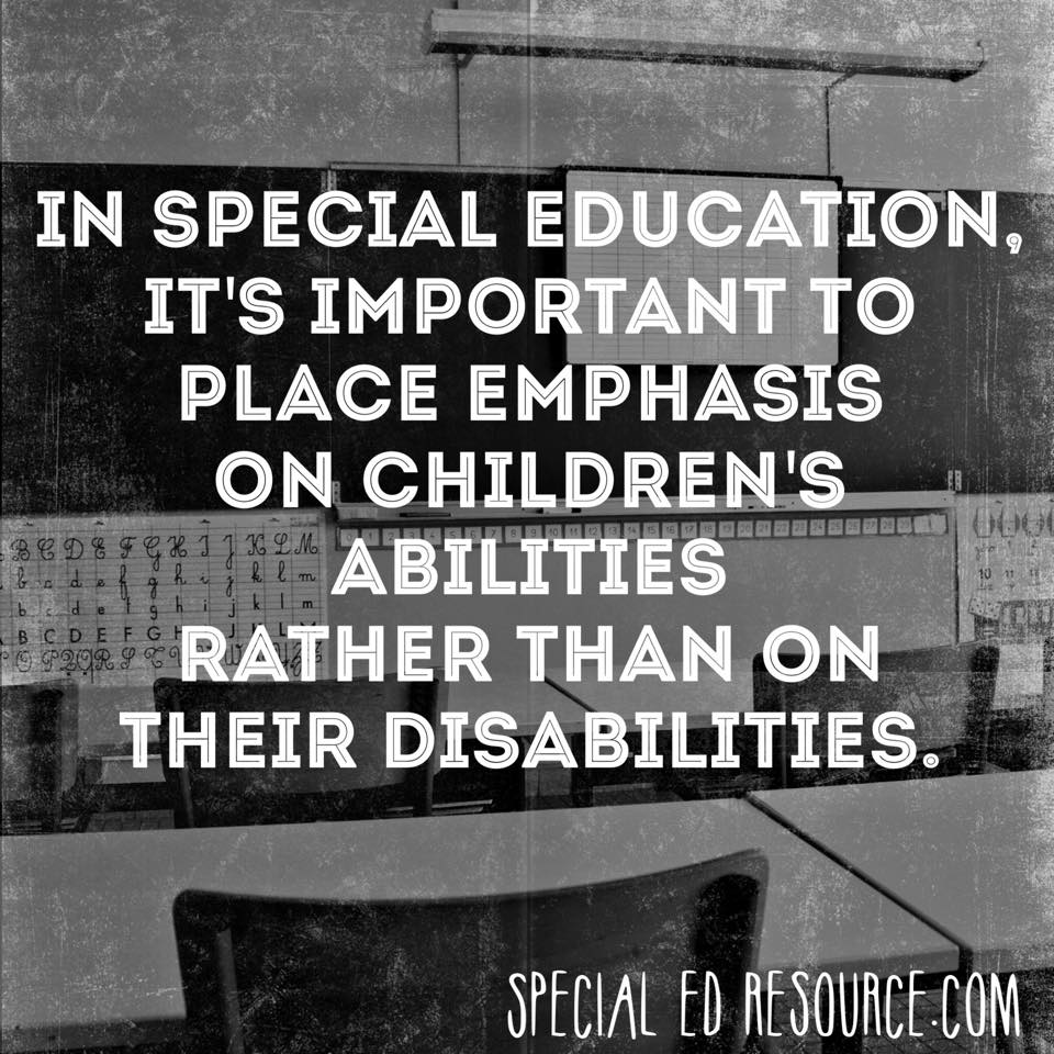 In Special Education Focus On Abilities Not Disabilities | Special Education Resource