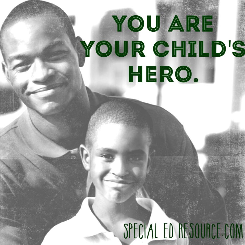 You Are Your Child's Hero | Special Education Resource