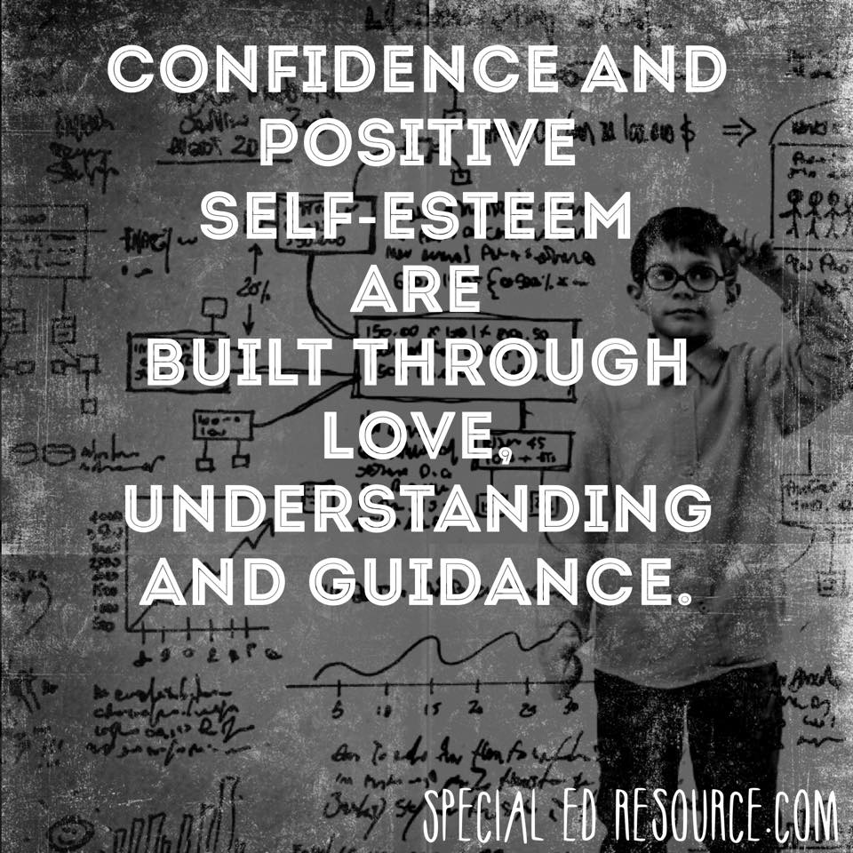 Confidence And Positive Self-Esteem Are Built | Special Education Resource