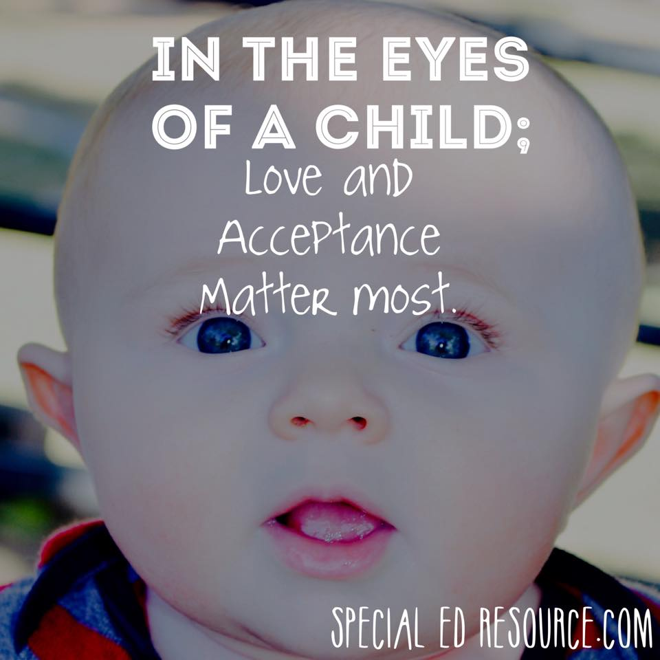 Love And Acceptance Matter Most | Special Education Resource