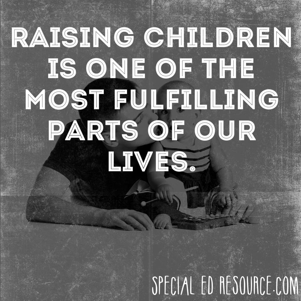 Raising Children Is The Most Fulfilling Part Of Life | Special Education Resource