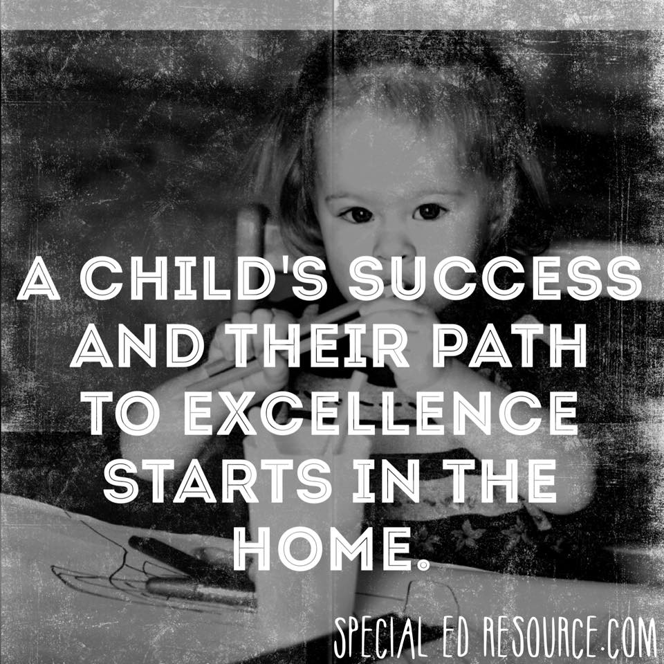 A Child's Success Starts In The Home | Special Education Resource