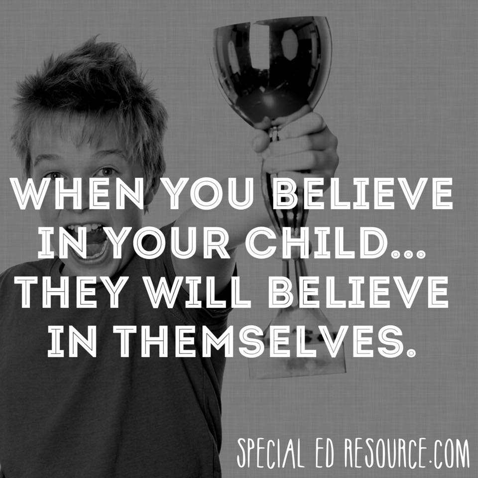 Through Belief Anything Is Possible | Special Education Resource