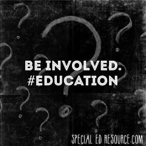 Be Involved In Your Child's Education| Special Education Resource