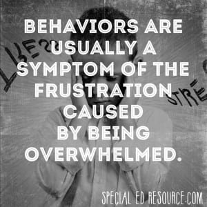 Behaviors Are Usually A Symptom | Special Education Resource