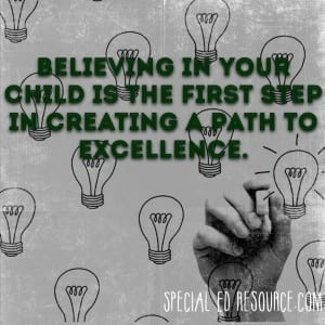 Believing in your child is the first step in creating a path to excellence.