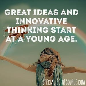 Innovative Thinking Starts At A Young Age | Special Education Resource