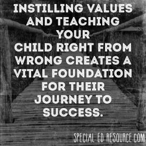 Instill Values And Teach Your Child Right From Wrong | Special Education Resource