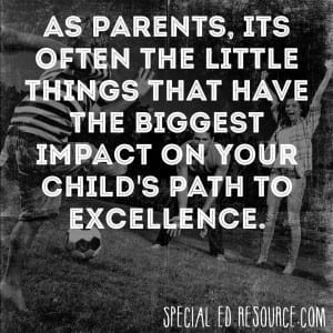 The Little Things Have The Biggest Impact On Children | Special Education Resource