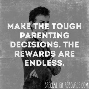 Make The Tough Parenting Decisions | Special Education Resource