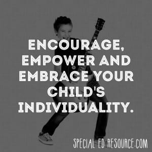 Embrace Your Child's Individuality | Special Education Resource