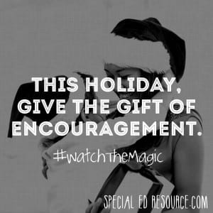 Encouragement Is The Perfect Gift | Special Education Resource