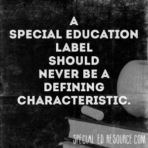 Labels Don't Define Children | Special Education Resource