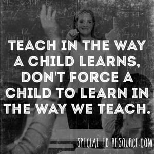 Teach In The Way A Child Learns | Special Education Resource