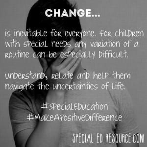 Change Can Be Difficult | Special Education Resource