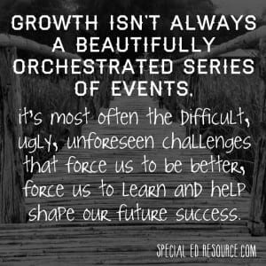 Growth Isn't Always Beautiful | Special Education Resource