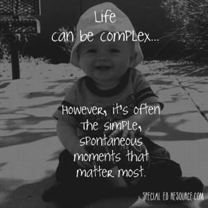 Life's Simple Moments Matter Most