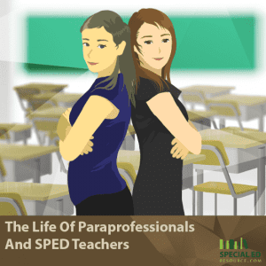 The Life Of Paraprofessionals And SPED Teachers