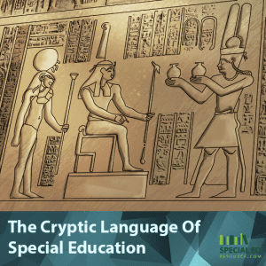 The Cryptic Language Of Special Education