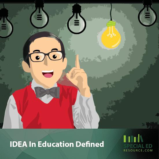 IDEA In Education Defined