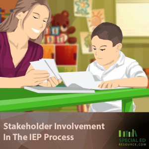 Stakeholder Involvement In The IEP Process