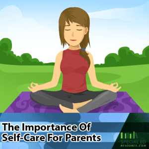 The Importance Of Self-Care For Parents