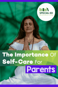 Woman in white practicing self care with text overlay The Importance of Self-Care for Parents