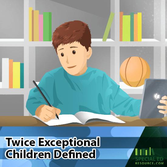 Twice Exceptional Children Defined