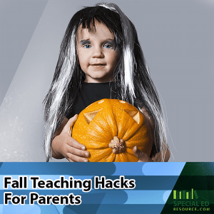 Fall Teaching Hacks For Parents