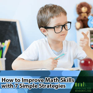 Young boy doing math at a desk with text overlay How to Improve Math Skills with 7 Simple Strategies
