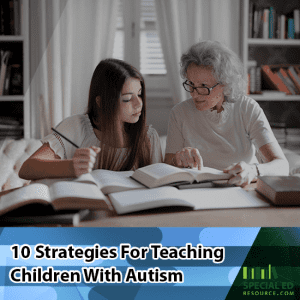 Mom helping young girl doing homework with text overlay 10 Strategies for Teaching Children with Autism.