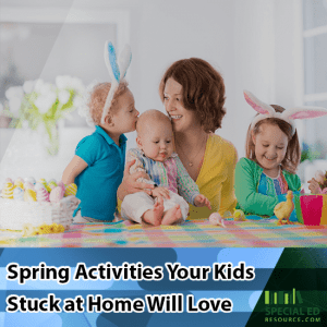 Mom with 3 young children sitting at the table with text overlay Spring Activities Your Kids Stuck at Home Will Love