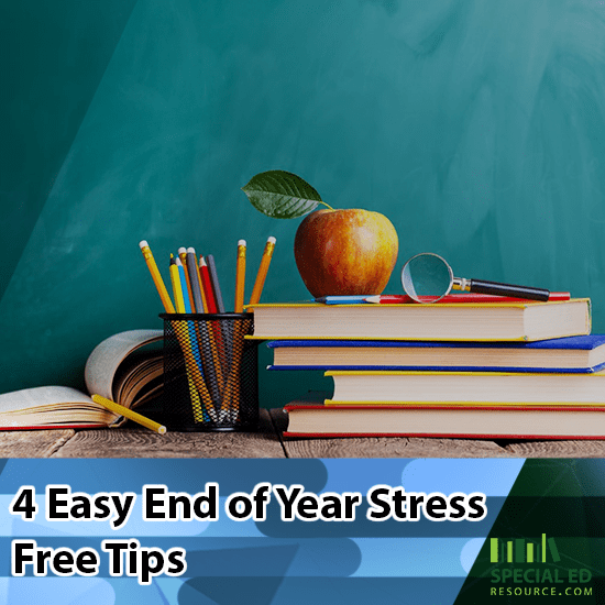Desk at school with books pencils and an apple with text overlay 4 Easy End of Year Stress Tips