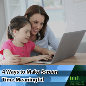Mom and daughter sitting in front of a laptop smiling with text overlay 4 Ways to Make Screen Time Meaningful