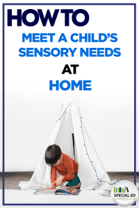 Child reading sitting inside a homemade tent at home with text overlay How to Meet a Child's Sensory Needs at Home