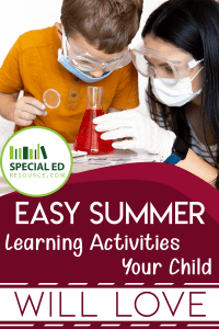 Mom and son doing a science experiment at home while on Summer break with text overlay Easy Summer Learning Activities Your Child Will Love